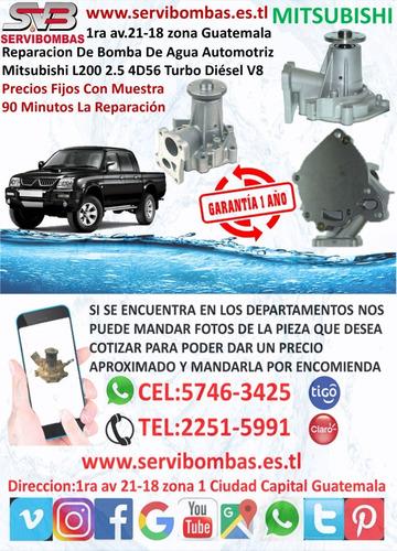 reparacion de bombas de agua mitsubishi l200,l300 guatemala