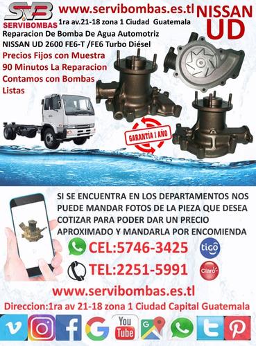 reparación de bombas de agua nissan ud 2600 fe6-t guatemala