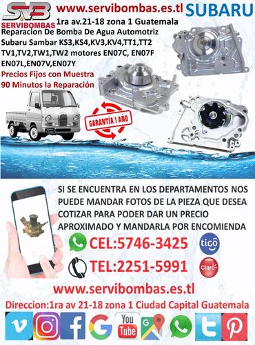 reparación de bombas de agua subaru justy 1.2 guatemala