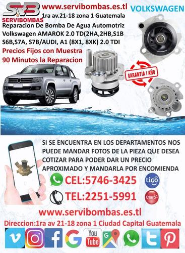 reparación de bombas de agua volkswagen amarok 2.0 guatemala