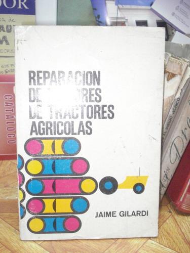reparacion de motores de tractores agricolas. jaime gilardi