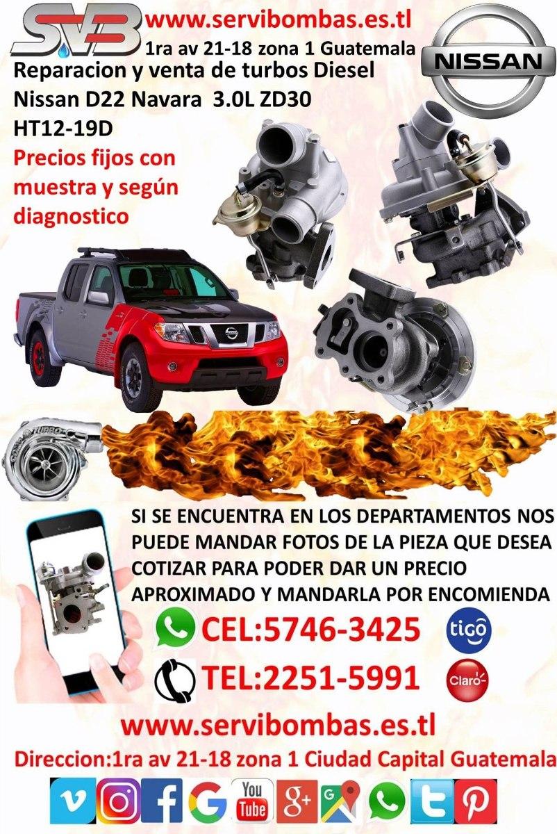 Reparacion De Turbo Nissan Navara Zd30 3 0l/d22 Guatemala