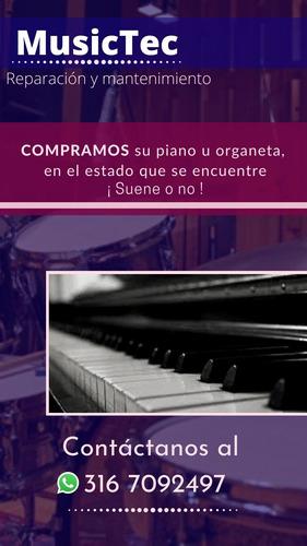 reparación organetas y pianos, compra servicio a domicilio