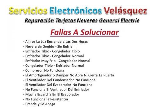 (reparacion) tarjeta nevera general electric 200d6221g014