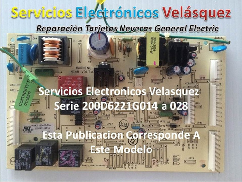 (reparacion) tarjeta nevera general electric 200d6221g014