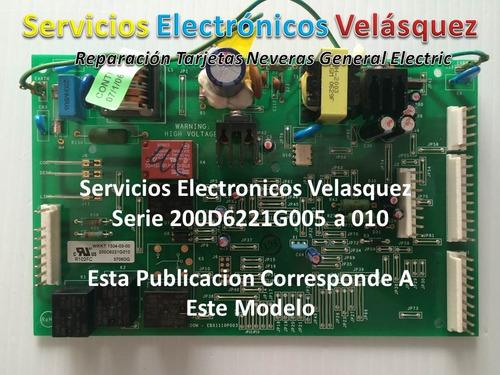 reparacion tarjeta nevera general electric 200d6221g014