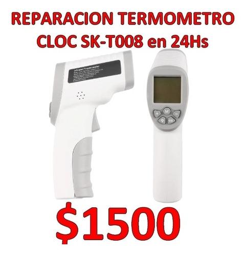 reparacion termómetro cloc sk-t008 en 24hs