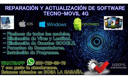 reparacion y actualizacion de software tecno-movil 4g