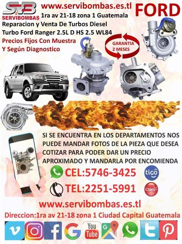 reparación y venta de turbos ford ranger 2.5 wl85 diesel gua
