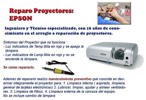 reparo proyectores: infocus, benq, viewsonic, epson, sony,