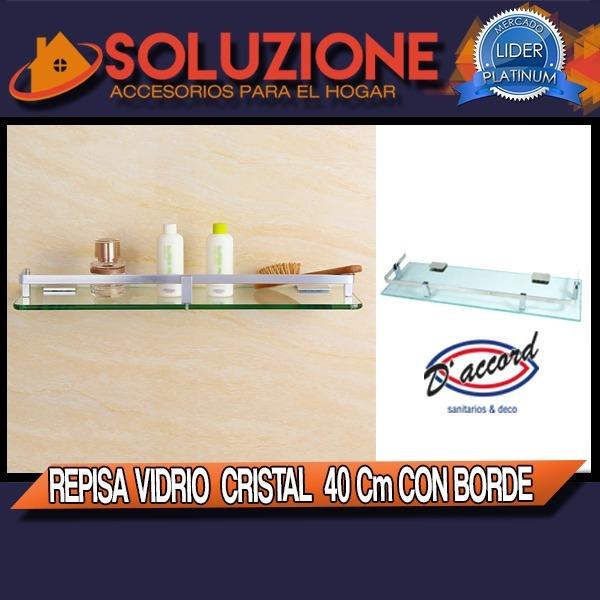Repisa Vidrio Cristal 40 Cm Con Borde Oferta Calidad !!!!!!! -   445 ... a070f02245b9