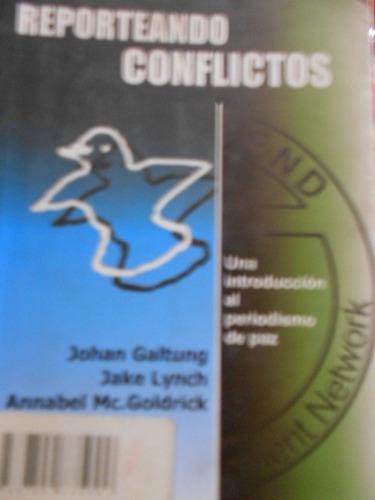 reporteando conflictos una introducción al periodismo de paz