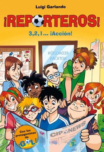reporteros 1. 3,2,1... ¡acción!(libro infantil y juvenil)