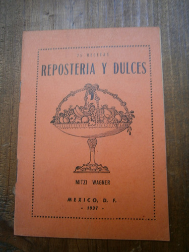 reposteria y dulces mitzi wagner mexico 1937