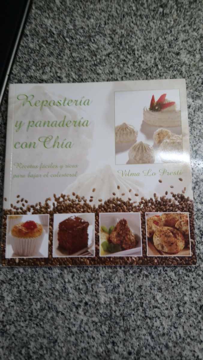 Reposteria Y Panaderia Con Chia Recetas Faciles Y Ricas Para