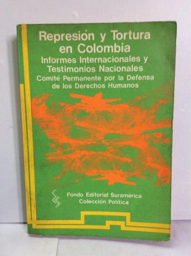 reprensión y tortura en colombia