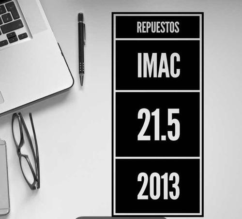 repuestos imac late 21,5 2013