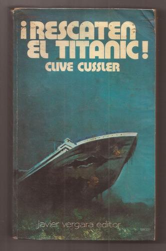 rescaten el titanic clive cussler