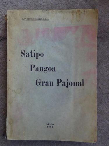 reseña histórica satipo pangoa gran pajonal dionisio ortiz