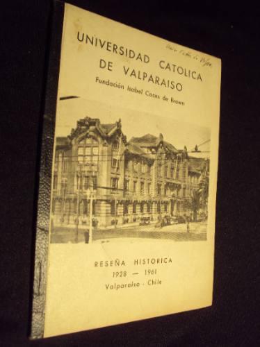 reseña historica universidad catolica  valparaiso 1928-1961