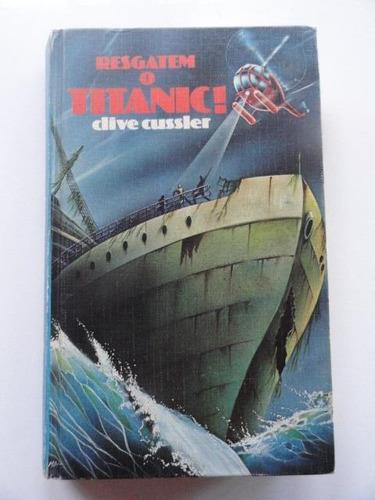 resgatem o titanic - clive cussler