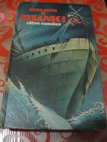 resgatem o titanic ! clive cussler livro