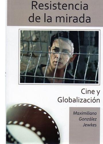 resistencia de la miradad cine y globalización (me)