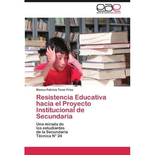 resistencia educativa hacia el proyecto institu envío gratis
