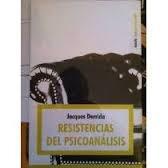 resistencias del psicoanalisis. derrida. (bd4)