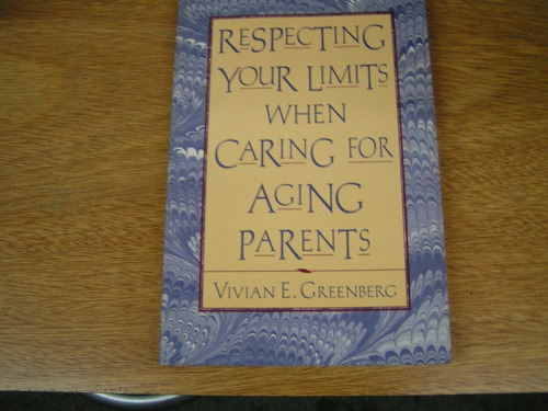 respecting your limits when caring for aging parents.