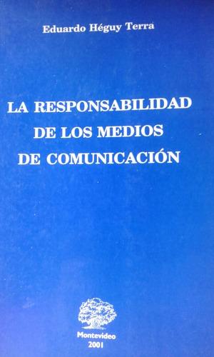 responsabilidad de los medios de comunicacion  heguy terra