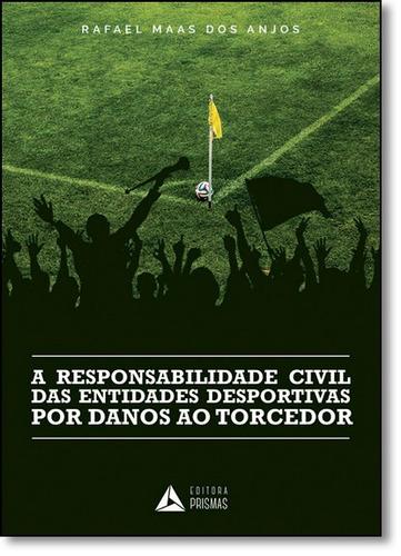 responsabilidade civil das entidades desportivas por danos a