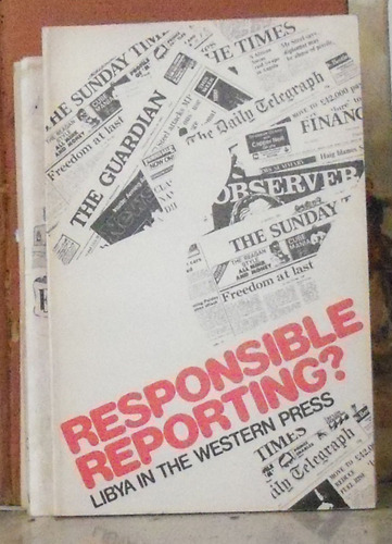responsible reporting? - libya in the western press - highcl