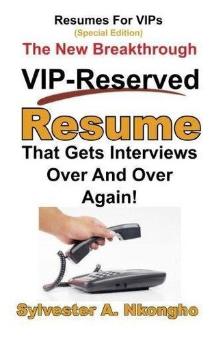resumes for vips (special edition) : sylvester a nkongho