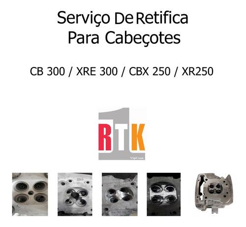 retifica de cabeçote cb 300/ xre 300/ cbx 250/ xr 250