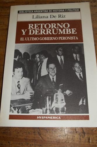 retorno y derrumbe el ultimo gobierno peronista - de riz