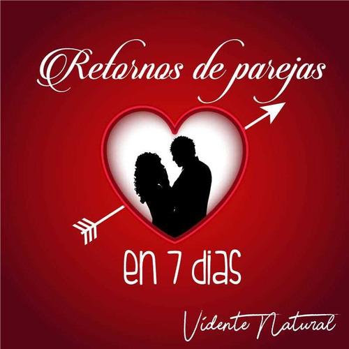 retornos de parejas en 7 dias amarres