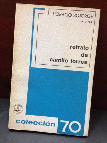retrato de camilo torres - horacio bojorge y otros - col. 70