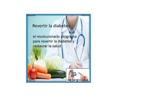 revertir la diabetes - restaurar la salud pdf