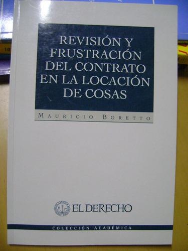 revision y frustracion del contrato en la locacion-  boretto