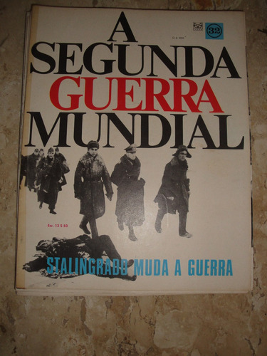 revista a segunda guerra,codex,nr.32,feb,fab,bat stalingrado