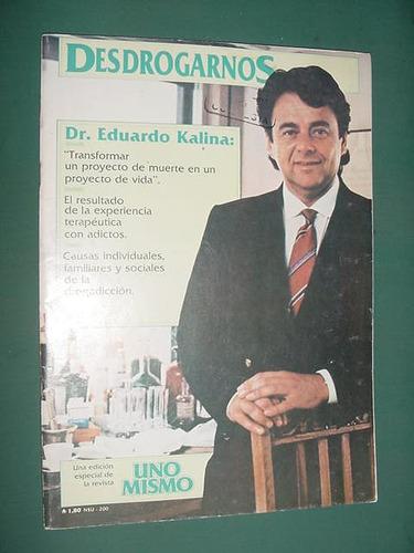 revista desdrogarnos 200 doctor eduardo kalina uno mismo
