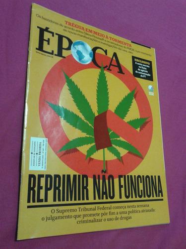 revista época  edição 897  maconha - reprimir não funciona
