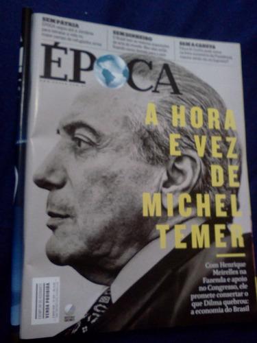 revista época nº 933 a hora e a vez de michel temer