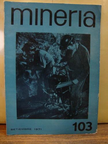 revista mineria. 103. setiembre de 1971