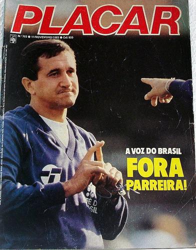 revista placar nº 703 novembro de 1983 - fora parreira
