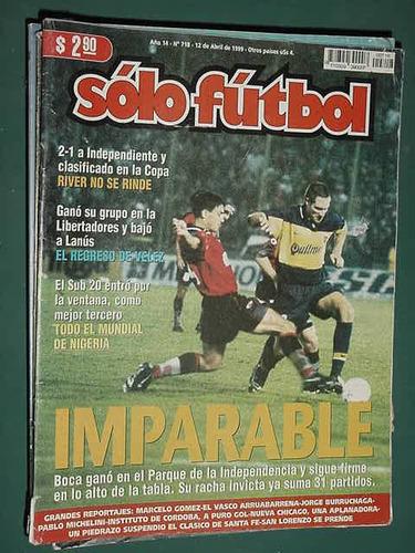 revista solo futbol 718 -12/4/99- boca independiente velez