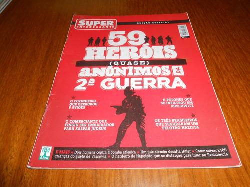 revista super interessante: 59 herois quase anonimo 2 guerra
