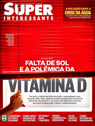 revista superinteressante 345 = vitamina d nova e lacrada!