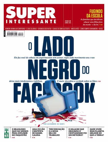 revista superinteressante 348 = lado negro facebook lacrada!